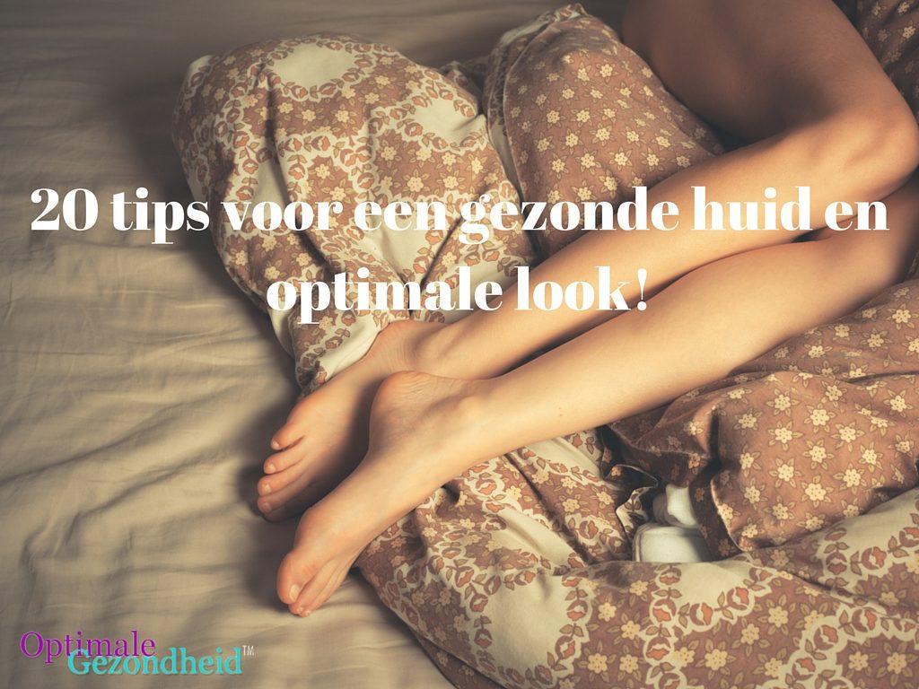 20 tips voor een gezonde huid en optimale look