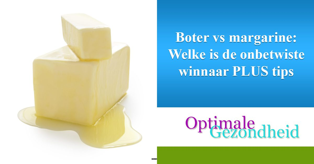Boter vs margarine Welke is de onbetwiste winnaar PLUS tips