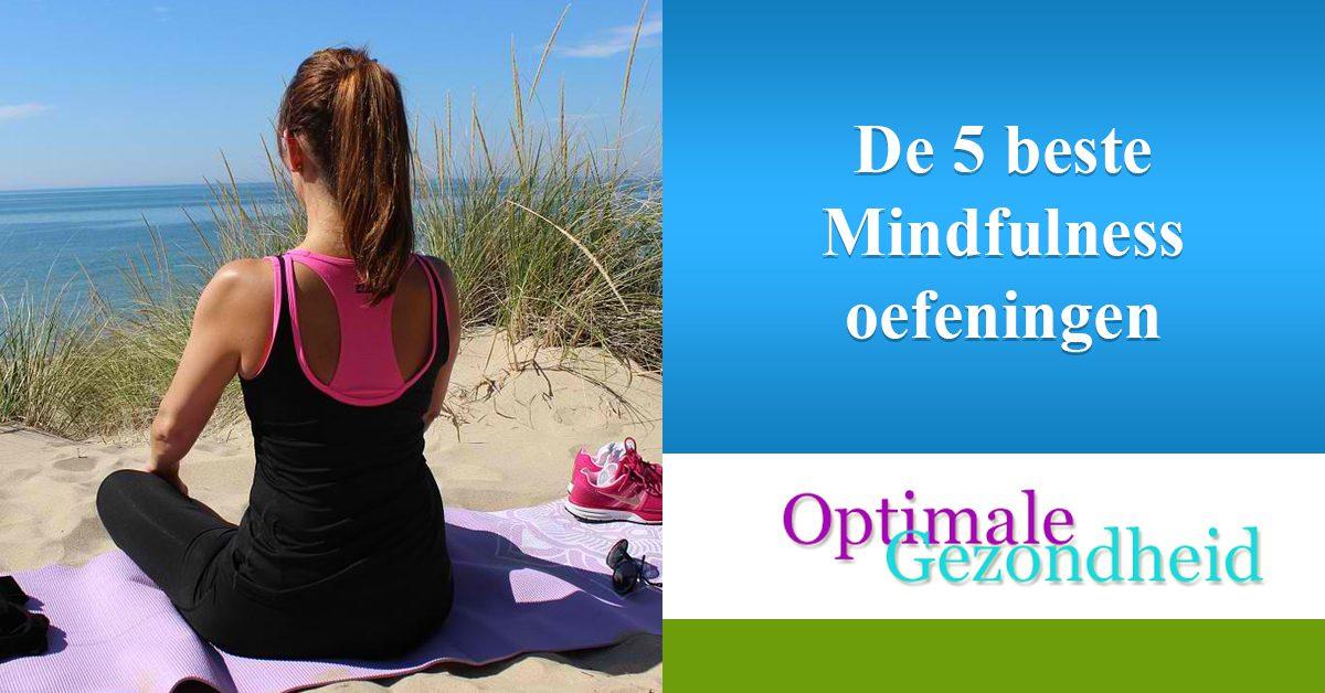 De 5 beste Mindfulness oefeningen