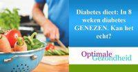 Diabetes dieet In 8 weken diabetes GENEZEN. Kan het echt