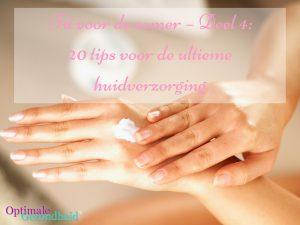 20 tips voor de ultieme huidverzorging