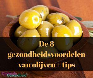 De 8 gezondheidsvoordelen van olijven + tips
