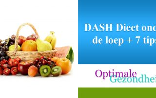 DASH Dieet onder de loep + 7 tips