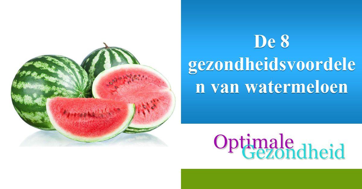 De 8 gezondheidsvoordelen van watermeloen