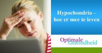 Hypochondria – hoe er mee te leven