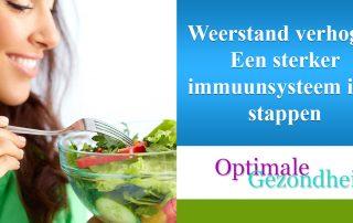 Weerstand verhogen Een sterker immuunsysteem in 4 stappen