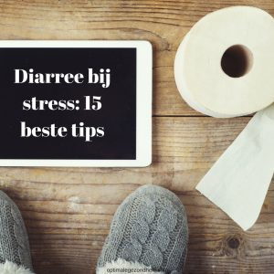 diarree bij stress tips