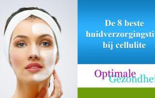 De 8 beste huidverzorgingstips bij cellulite