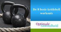 De 8 beste kettlebell workouts