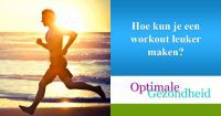 Hoe kun je een workout leuker maken
