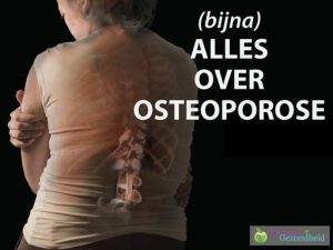 (Bijna) alles over Osteoporose!