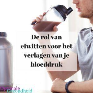 De rol van eiwitten voor het verlagen van je bloeddruk