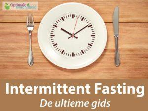 Intermittent fasting voor beginners: De ultieme gids