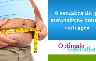 6 oorzaken die je metabolisme kunnen vertragen