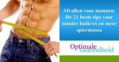 Afvallen voor mannen-De 21 beste tips voor minder buikvet en meer spiermassa