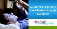 De negatieve invloed van blauw licht op je nachtrust