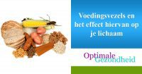 Voedingsvezels en het effect hiervan op je lichaam