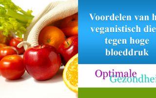 Voordelen van het veganistisch dieet tegen hoge bloeddruk