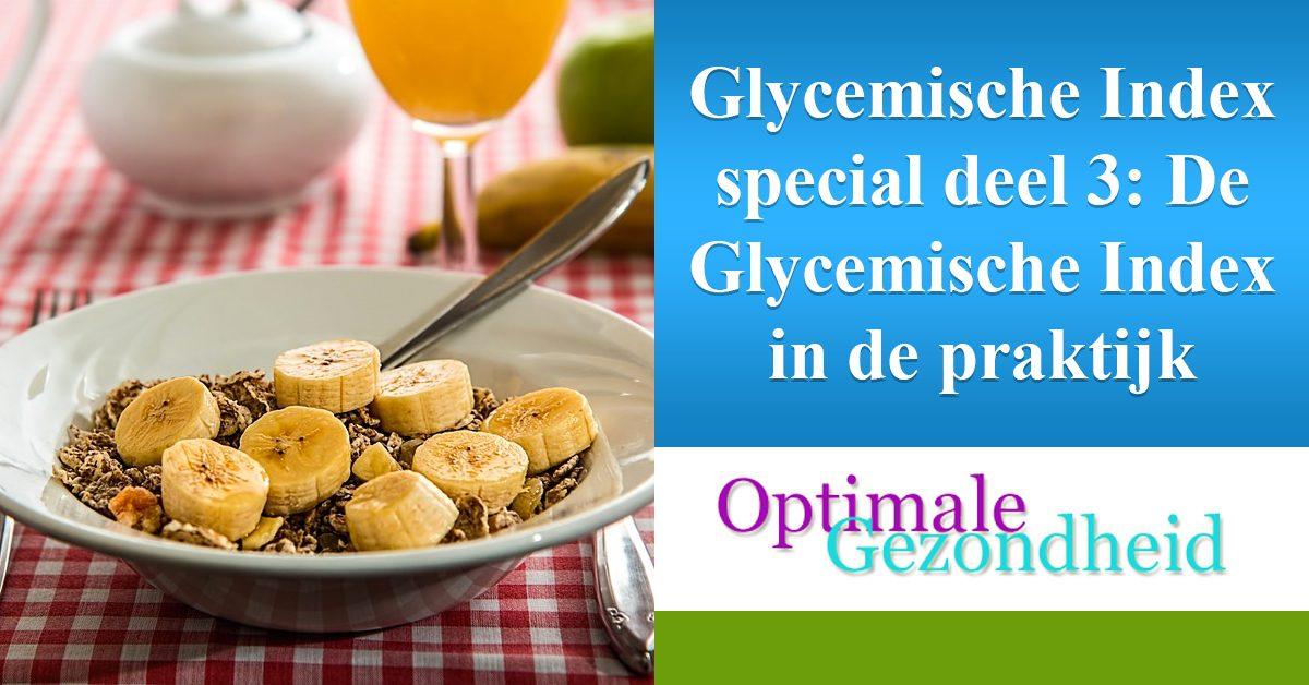 Glycemische Index special deel 3 De Glycemische Index in de praktijk