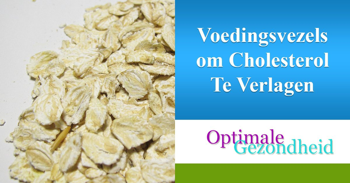 Voedingsvezels om Cholesterol Te Verlagen