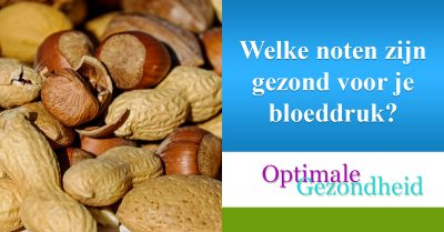 Welke noten zijn gezond voor je bloeddruk