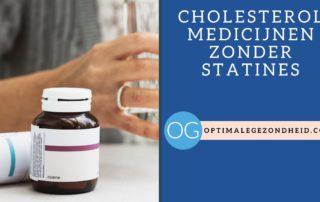 Cholesterol medicijnen zonder statines en natuurlijke middelen tegen cholesterol