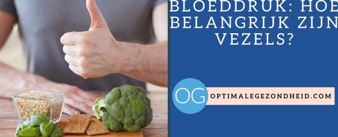Vezels en hoge bloeddruk: Hoe belangrijk zijn vezels?
