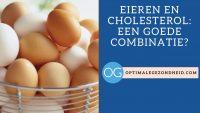 Eieren en cholesterol: Een goede combinatie?