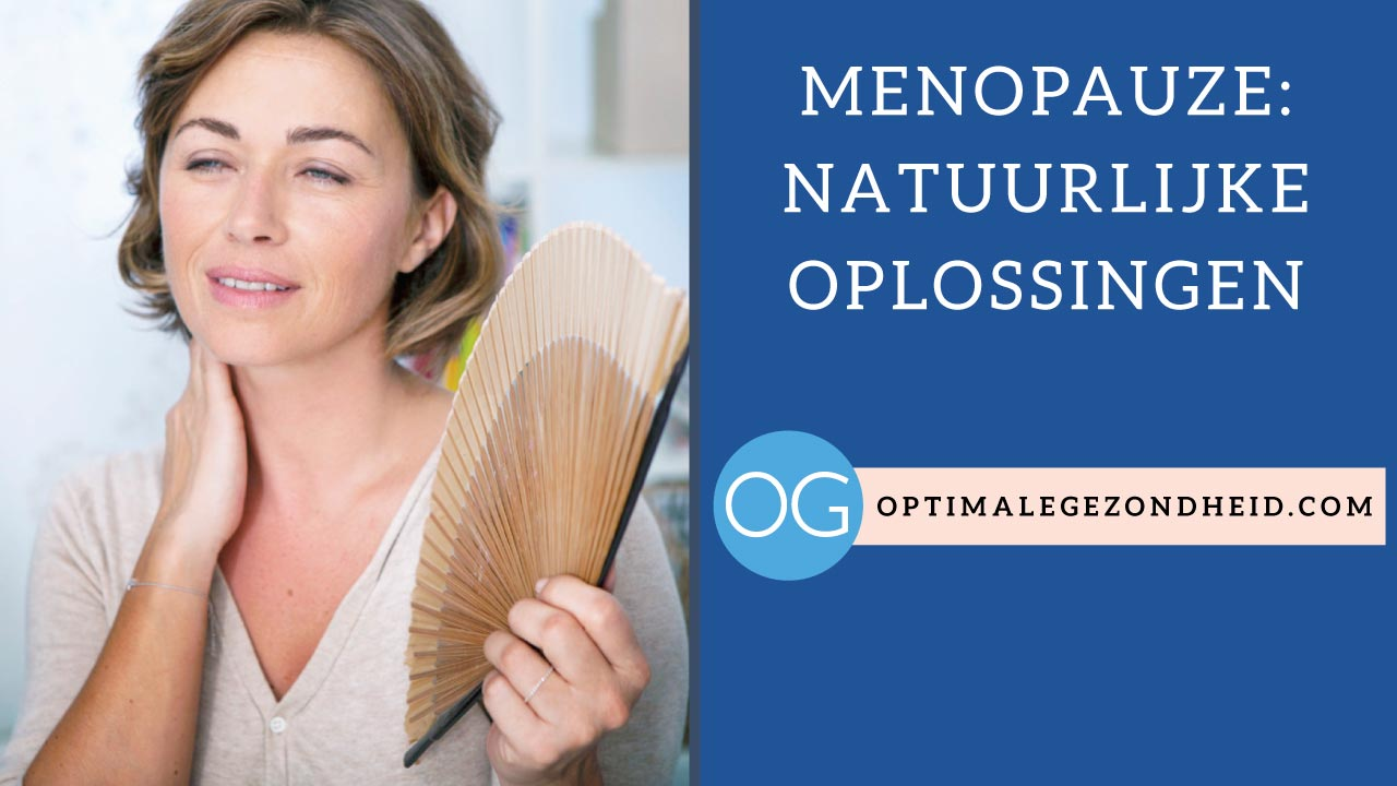 Menopauze natuurlijke oplossingen