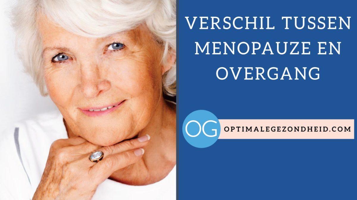 Is er een verschil tussen de overgang en de menopauze?