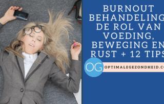 Burnout behandeling: de rol van voeding, beweging en rust + 12 tips