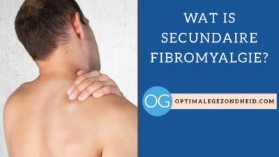Wat is secundaire fibromyalgie?