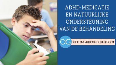 ADHD medicatie en natuurlijke ondersteuning
