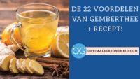 De 22 voordelen van Gemberthee + recept!