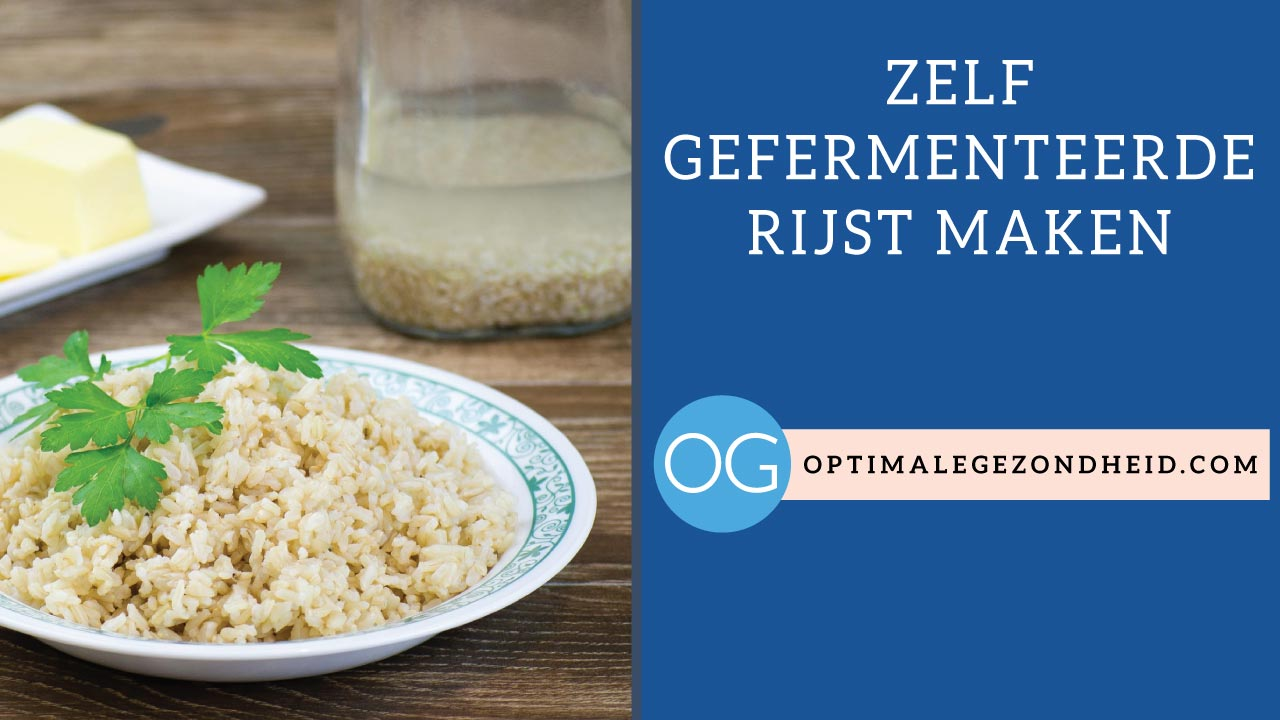 Zelf gefermenteerde rijst maken