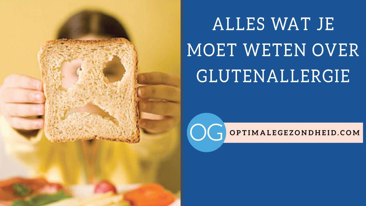 Alles wat je moet weten over een glutenallergie