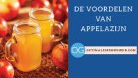 De gezondheidsvoordelen van appelazijn