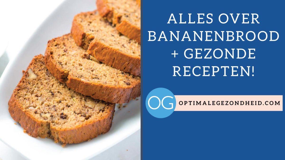 Extreem Alles over bananenbrood + gezonde recepten - OptimaleGezondheid.com &NG82