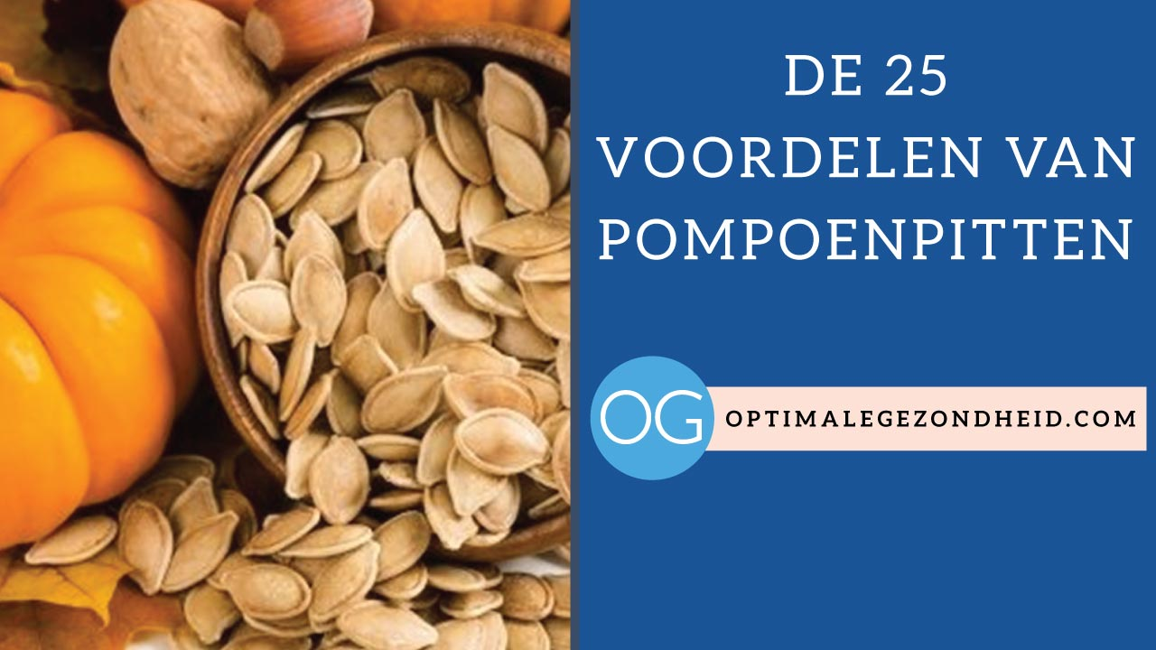 De gezondheidsvoordelen van pompoenpitten
