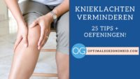 Knieklachten verminderen: 25 tips + oefeningen!