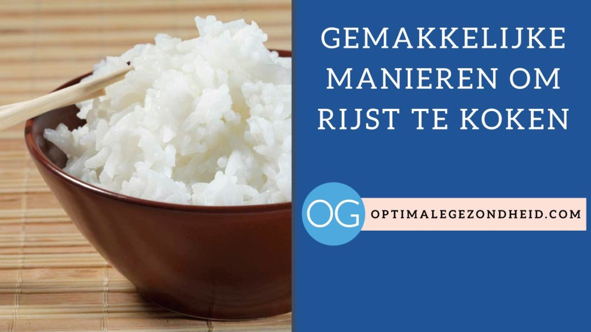 Rijst koken: De gemakkelijkste manieren