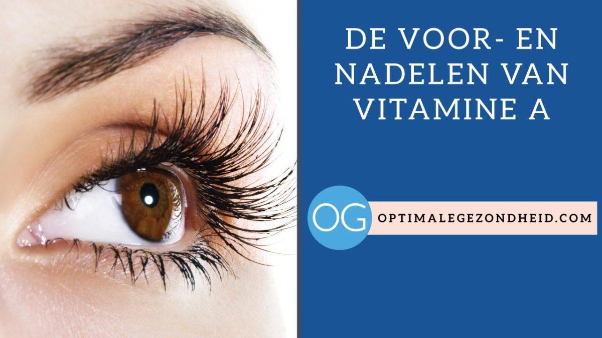 De voor- en nadelen van vitamine A