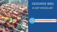 Gezonde BBQ – Is het mogelijk?