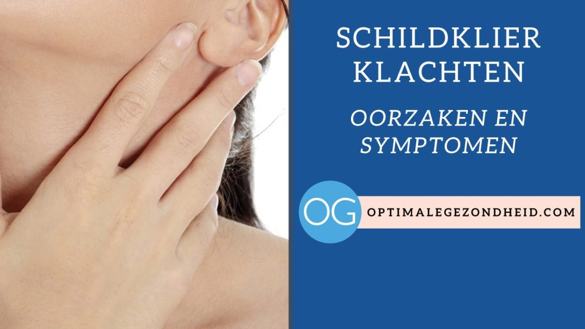 Schildklier klachten: Oorzaken, en symptomen