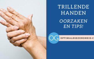 Trillende handen - oorzaken en tips!
