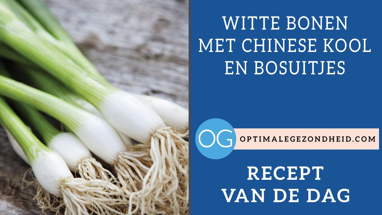Recept van de dag: Witte bonen met Chinese kool en bosuitjes