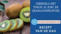 RECEPT VAN DE DAG: IJsbergsla met tonijn, ui, granaatappelpitjes, en kiwi
