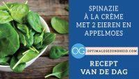 Recept van de dag: Spinazie à la crème met 2 eieren en biologische appelmoes