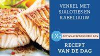 Recept van de dag: Venkel met sjalotjes en kabeljauw