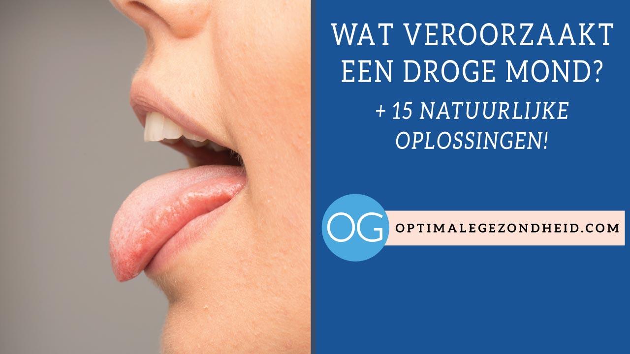 Wat veroorzaakt een droge mond? 15 natuurlijke oplossingen!